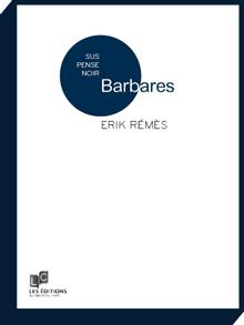 Erik Remès réfléchit à la Barbarie sociale dans son dernier livre