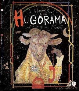 Hugorama, La Légende des siècles selon Laurent Melon